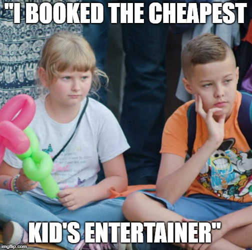 Avoid cheap kid's entertainers
